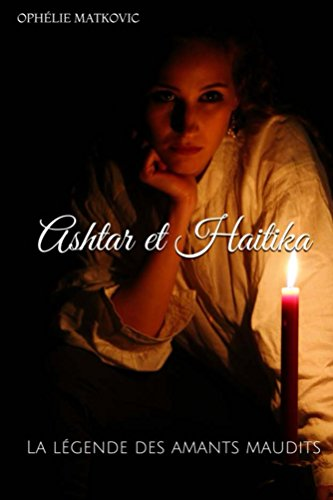 Ashtar et Haitika: La légende des amants maudits (Soul Reader t. 2)