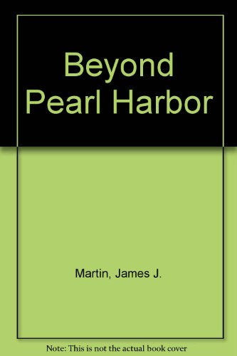 Beyond Pearl Harbor: Essays on Some Historical Consequences of the Crisis in the Pacific in 1941