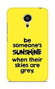 AMEZ be someone's sunshine when their skies are grey Back Cover For Meizu MX5