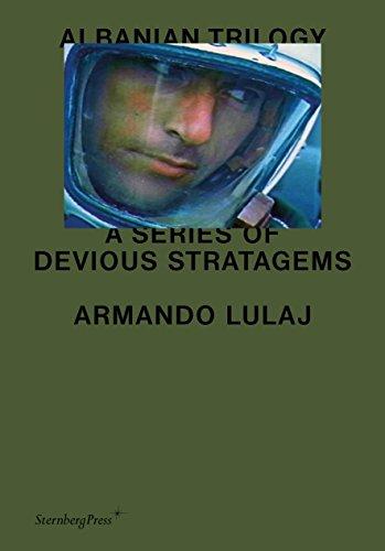 Armando Lulaj: Albanian Trilogy: A Series of Devious Stratagems