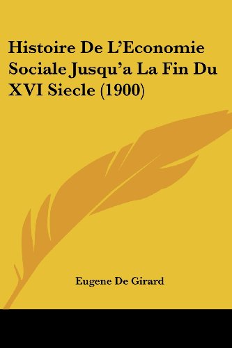 Histoire de L'Economie Sociale Jusqu'a La Fin Du XVI Siecle (1900)