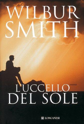 Wilbur Smith  Roberta Rambelli - L'uccello del sole