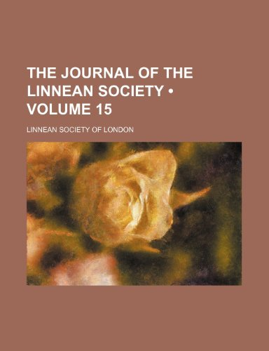 The Journal of the Linnean Society (Volume 15)