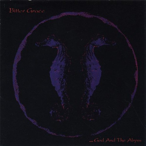 God & The Abyss, Bitter Grace