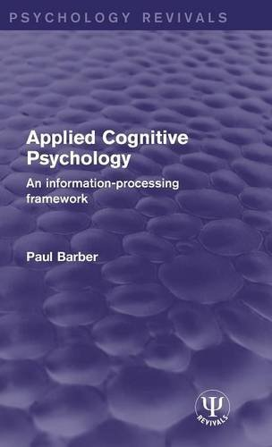 Applied Cognitive Psychology: An Information-Processing Framework (Psychology Revivals)