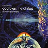 Ambient Meditations 4 - God Bless The Chilledby Mixmaster Morris