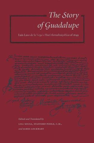 The Story of Guadalupe: Luis Laso de la Vega's Huei...