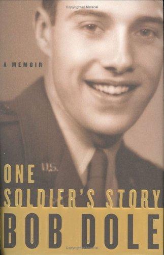 One Soldier's Story: A Memoir, BOB DOLE