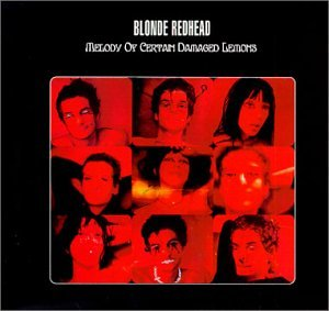 BLONDE REDHEAD - MELODY OF CERTAIN DAMAGED LEMONS - LP