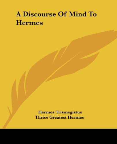 A Discourse of Mind to Hermes