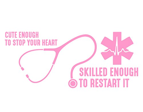 Cute-Enough-To-Stop-Your-Heart-Skilled-Enough-To-Restart-It-8-34-x-3-34-PINK-Die-Cut-Decal-For-Windows-Cars-Trucks-Laptops-Etc