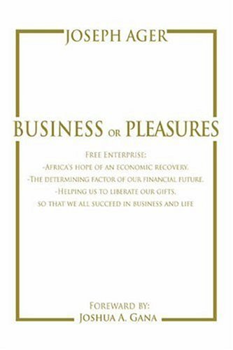 Business or Pleasures: Free Enterprise; -Africa's Hope of an Economic Recovery. -The Determining Factor of Our Financial Future. -Helping Us