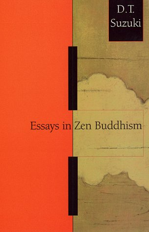 Essays in Zen Buddhism, First Series, D.T. SUZUKI