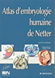 img - for Atlas d'embryologie humaine de Netter book / textbook / text book