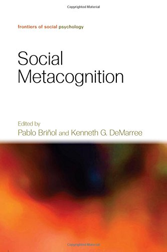 Social Metacognition (Frontiers of Social Psychology)