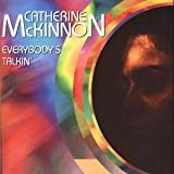 EVERYBODYS TALKINby Catherine Mckinnon