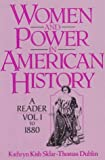 Women and Power in American History: A Reader, Volume I to 1880 (0139622187) by Sklar, Kathryn Kish