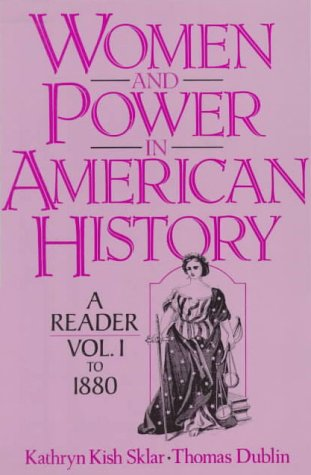 Women and Power in American History: A Reader, Volume I to 1880