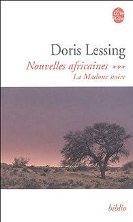 Nouvelles africaines, Tome 3 : La Madone noire par Doris Lessing