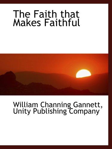 The Faith that Makes Faithful