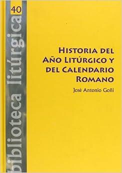 DEL A¥O LITURGICO Y DEL CALENDARIO ROMANO: JOSE ANTONIO GO¥I