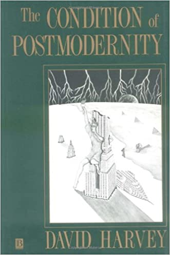 The Condition of Postmodernity: An Enquiry into the Origins of Cultural Change written by David Harvey
