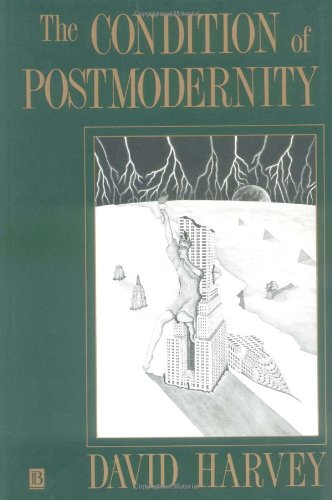 The Condition of Postmodernity: An Enquiry into the...