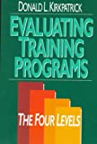Evaluating Training Programs: The Four Levels (1881052850) by Donald Kirkpatrick