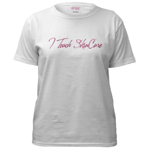 I Teach SkinCare Oasis Women's T-Shirt by CafePress
