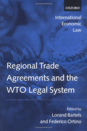 Regional Trade Agreements and the WTO Legal System (International Economic Law)