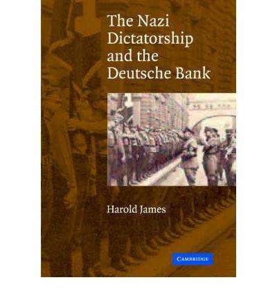 the-nazi-dictatorship-and-the-deutsche-bank-author-harold-james-sep-2004