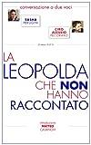 LA LEOPOLDA CHE NON HANNO RACCONTATO (Italian Edition)