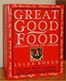 Great Good Food: Luscious Lower-fat Cooking (0297832514) by Rosso, Julee