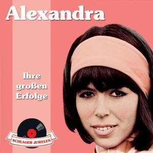 Alexandra - Schlagerjuwelen-Ihre Grossen Erfolge - Zortam Music
