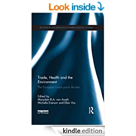 trade, health and the environment: The European Union Put to the Test (Routledge Explorations in Environmental Studies)