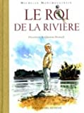 """Afficher """"Le Roi de la rivière"""""""