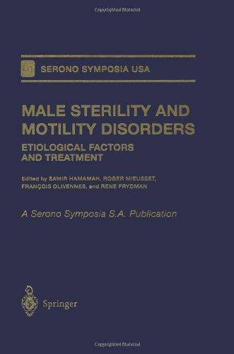 Male Sterility and Motility Disorders: Etiological Factors and Treatment (Serono Symposia USA)