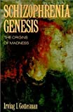 Schizophrenia Genesis: The Origins of Madness (Series of Books in Psychology) [Paperback] [1990] 1 Ed. Irving I. Gottesman