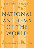 National Anthems of the World 11th edition Michael Jamieson Bristow
