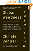 Global Weirdness: Severe Storms, Deadly Heat Waves, Relentless Drought, Rising Seas and the Weather of the Future (Vintage Original)