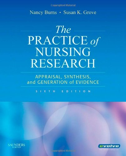 The Practice of Nursing Research: Appraisal, Synthesis,...