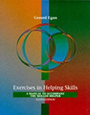 Student Workbook Exercises for Egan s The Skilled Helper by Gerard Egan
