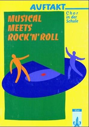 Auftakt - Chor in der Schule, H.9 : Musical meets Rock'n' Roll