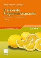 C als erste Programmiersprache: Vom Einsteiger zum Fortgeschrittenen