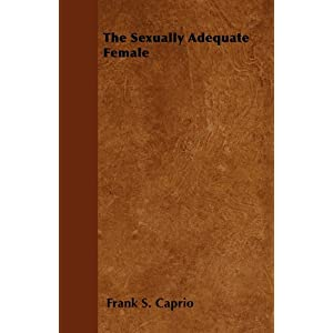 The Sexually Adequate Female Frank S. Caprio