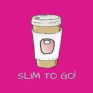 Slim To Go! Mentaltraining Abnehmen Hörbuch