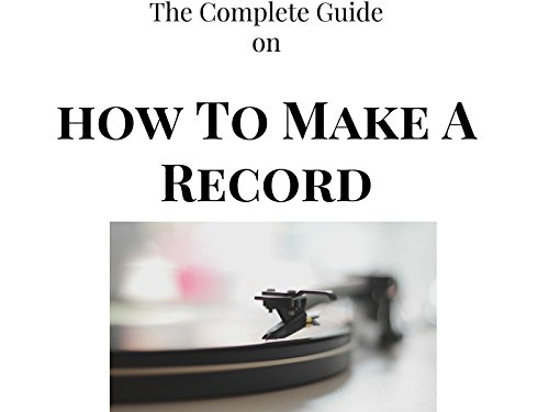 The Complete Guide on How To Make A Record - Season 1