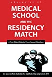 img - for Medical School and the Residency Match: A Post-Match Debrief from Recent Matchers book / textbook / text book