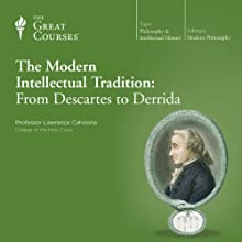 The Modern Intellectual Tradition: From Descartes to Derrida Lecture by  The Great Courses Narrated by Professor Lawrence Cahoone