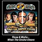 Three 6 Mafia - When the Smoke Clears mp3 download
